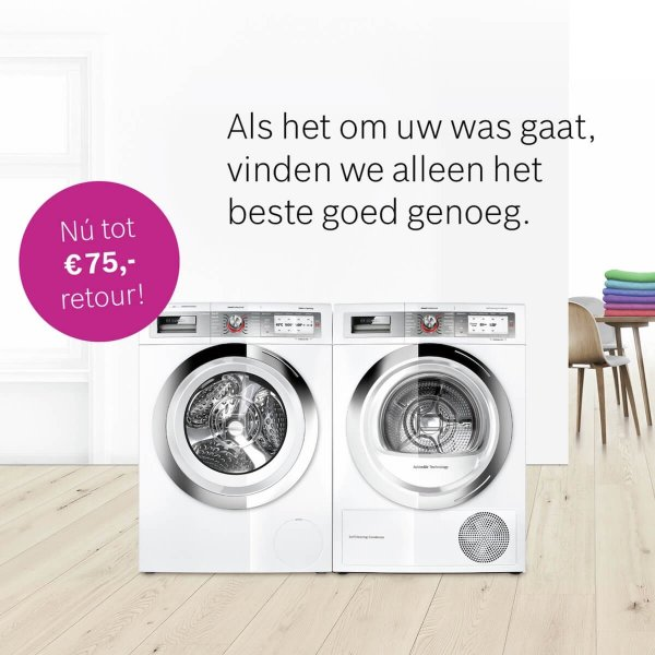 Tot 75 Euro retour op Bosch wasmachine of droger